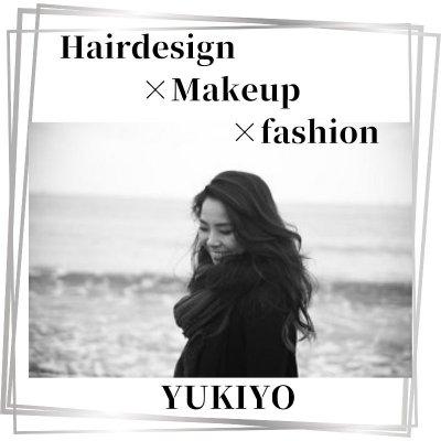 Hairdesign×Makeup×fashion YUKIYO