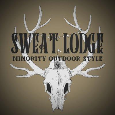 SWEAT LODGE 〜minority outdoor style〜