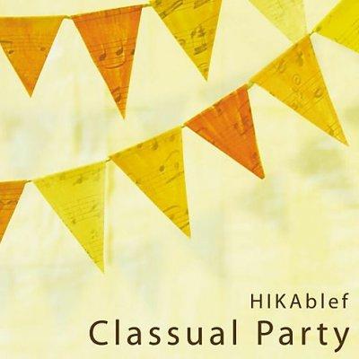 VIOLIN QUARTET 【 HIKAblef 】1st アルバム         『Classual Party...
