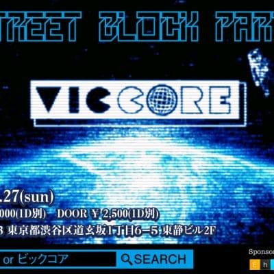 前売viccore5/27 street block party ticket