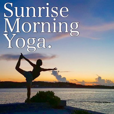 沖縄ヨガ|南城市で日の出朝ヨガ!!1日の目覚めを健やかに。清々しい朝の時間の穏やかなヨガです。約60分/初心者大歓迎。動きやすい服装とヨガマット持参でご参加ください。マットレンタル可。