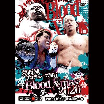 新発売!![DVD] 2020.12.25 後楽園ホール 「葛西純プロデュース興行 Blood X'mas 2020」