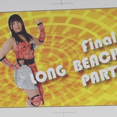 『FINAL LONGBEACH PARTY』