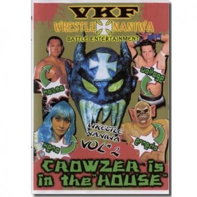 "DVD-RVKFプロレス第2弾【WRESTLE NANIWA Vol.2-CROWZER is in the ""HOUSE""-】"