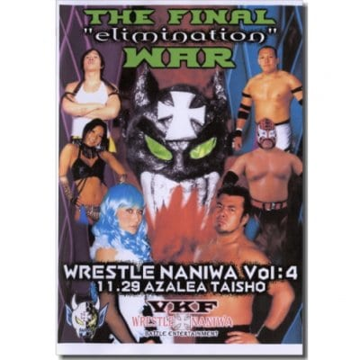 DVD-RVKFプロレス第4弾【WRESTLE NANIWA Vol.4-THE FINALE eliminationWAR-】