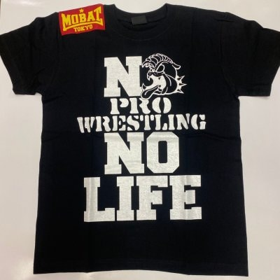 【MOB STYLES】XL・NO PRO-WRESTLING NO LIFE TEE